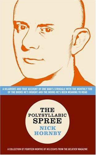 The Polysyllabic Spree by Nick Hornby