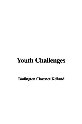 Youth Challenges by Budington Clarence Kelland