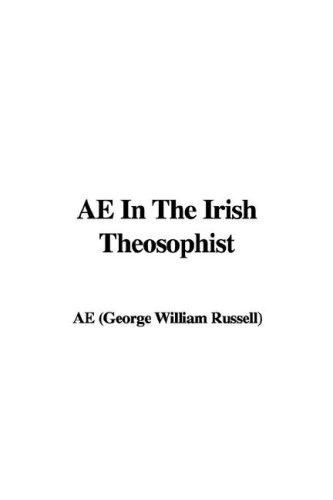 AE In The Irish Theosophist by AE (George William Russell)