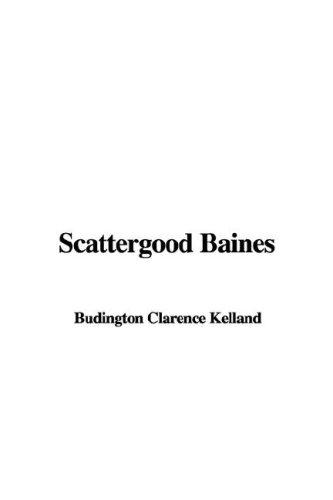 Scattergood Baines by Budington Clarence Kelland
