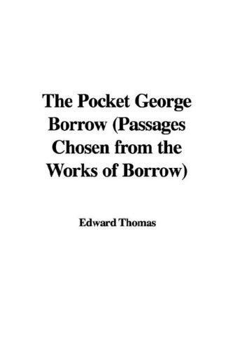 The Pocket George Borrow (Passages Chosen from the Works of Borrow) by Edward Thomas