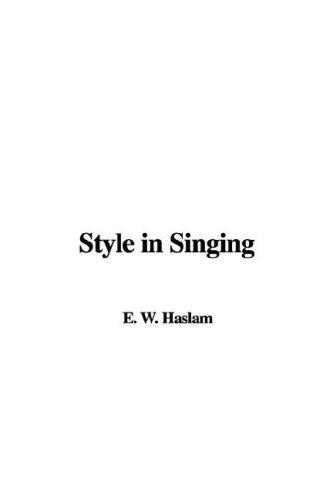 Style in Singing by E. W. Haslam