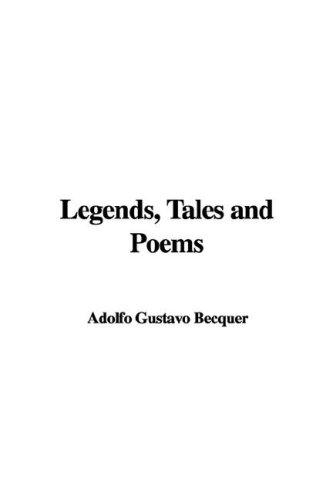 Legends, Tales and Poems by Adolfo Gustavo Becquer