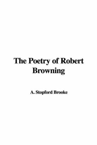The Poetry of Robert Browning by A. Stopford Brooke