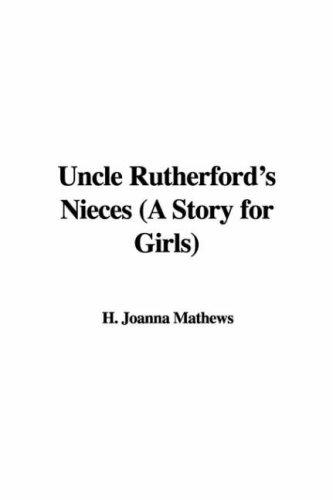 Uncle Rutherford's Nieces (A Story for Girls) by H. Joanna Mathews