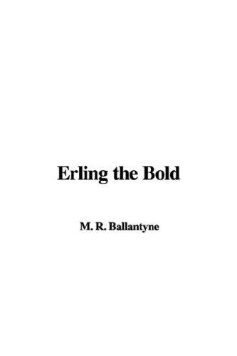 Erling the Bold by Robert Michael Ballantyne
