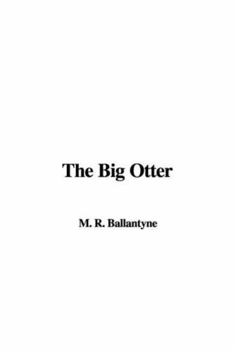 The Big Otter by Robert Michael Ballantyne