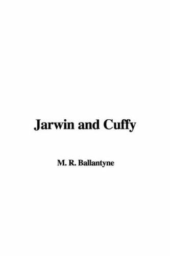 Jarwin and Cuffy by Robert Michael Ballantyne