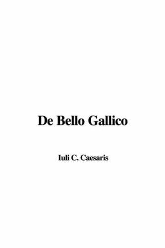 De Bello Gallico by Iuli C. Caesaris