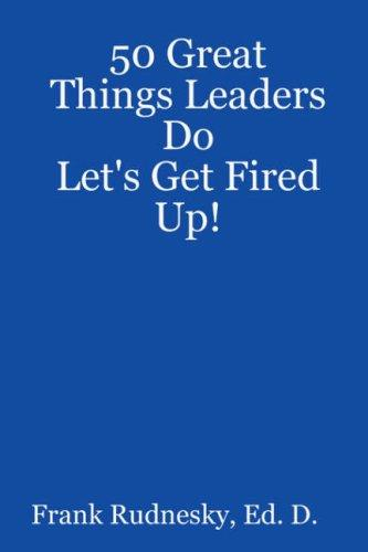 50 Great Things Leaders Do by Frank Rudnesky