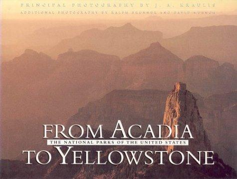 From Acadia to Yellowstone by K.A. Kraulis