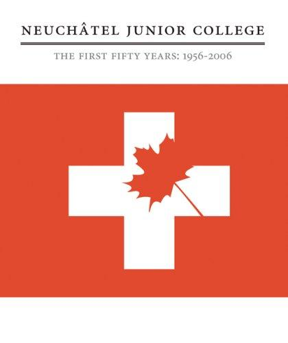 Neuchtel Junior College: The First Fifty Years by Neuchtel Junior College