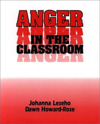 Anger in the Classroom by Johanna Leseho
