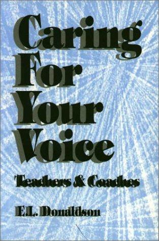 Caring For Your Voice by E. Donaldson