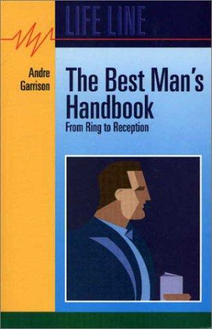 The Best Man's Handbook (From Ring to Reception) by Andre Garrison