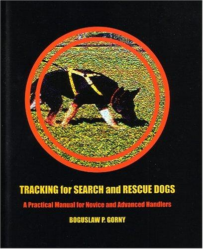 Tracking for Search and Rescue Dogs by Boguslaw Gorny