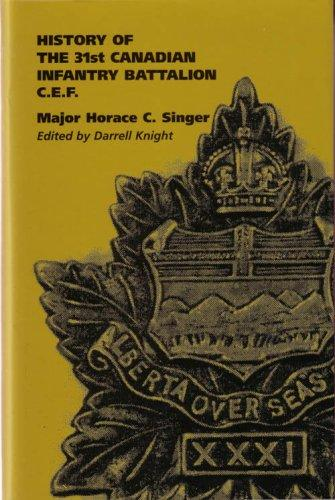 History of the 31st Canadian Infantry Battalion C.E.F by Major Horace C. Singer