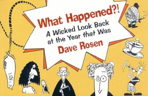 What Happened?! by Dave Rosen