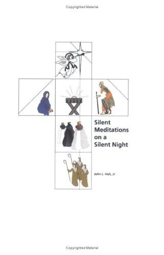 Silent Meditations on a Silent Night by John L. Hoh Jr.