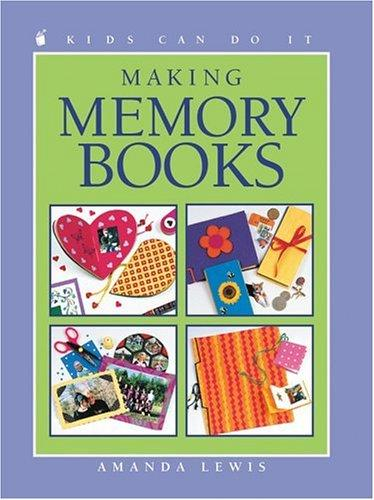 Making Memory Books (Kids Can Do It) by Amanda Lewis