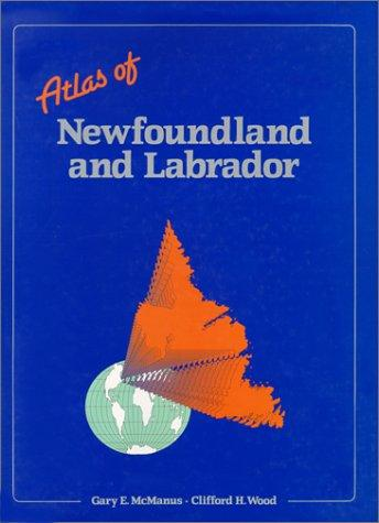 Atlas of Newfoundland and Labrador by Department of Geography Memorial University of Newfoundland
