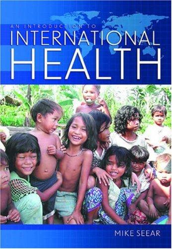 An Introduction to International Health by Michael Seear