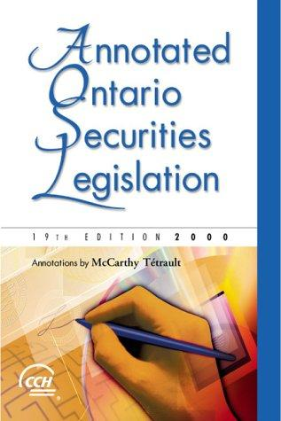 Annotated Ontario Securities Legislation, 19th Edition, 2000 by Annotations by McCarthy Té trault
