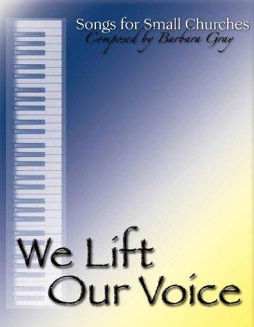We Lift Our Voice by Barbara Gray