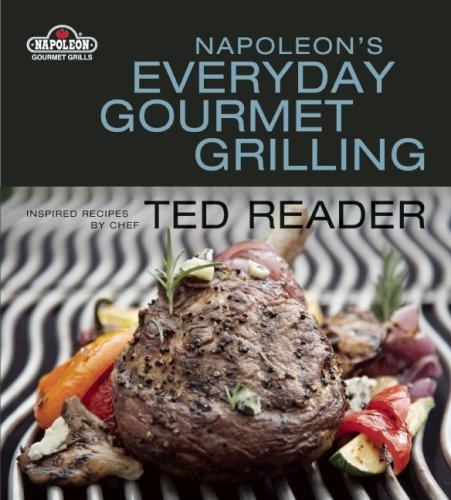 Napoleon's Gourmet Grilling by Ted Reader