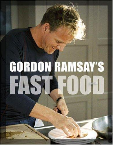 Gordon Ramsay's Fast Food by Gordon Ramsay