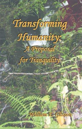 Transforming Humanity by William E. Glisson