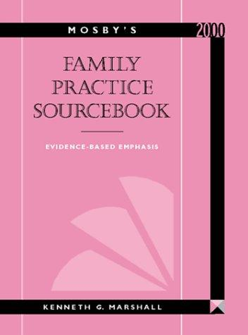 Mosby's Family Practice Sourcebook by Kenneth G., Md. Marshall