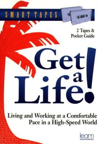 Get a Life (Smart Tapes) by Jeff Davidson