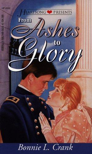 From Ashes to Glory (Heartsong Presents #192) by Bonnie L. Crank