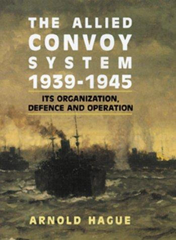 The Allied Convoy System 1939-1945