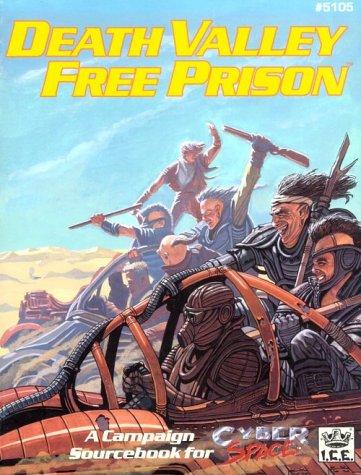 Death Valley Free Prison (Cyberspace RPG) by Brian Booker