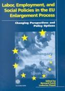 Labor, employment, and social policies in the EU enlargement process by