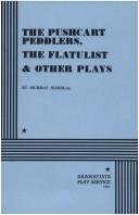 The Pushcart Peddlers, The Flatulist and Other Plays by Murray Schisgal