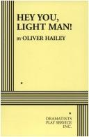 Hey You, Light Man! by Oliver Hailey
