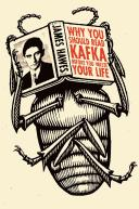 Why you should read Kafka before you waste your life by J. M. Hawes
