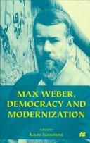 Max Weber, democracy and modernization by edited by Ralph Schroeder.