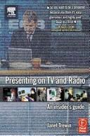PRESENTING ON TV AND RADIO: AN INSIDER'S GUIDE by JANET TREWIN