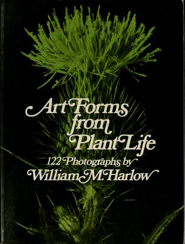 Art forms from plant life by William Morehouse Harlow