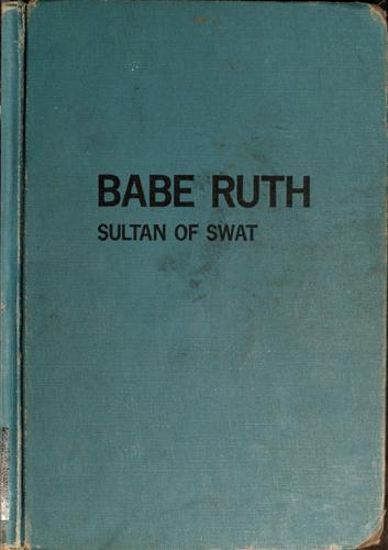 Babe Ruth, Sultan of Swat by Charles Spain Verral