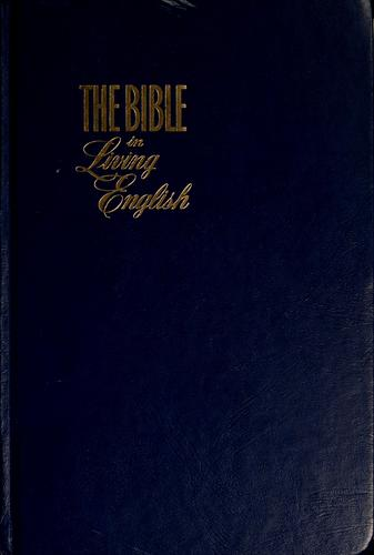 The Bible in living English. by Steven T. Byington