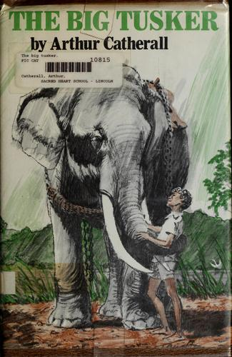 The big tusker by Arthur Catherall