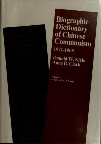 Biographic dictionary of Chinese communism, 1921-1965 by Donald W. Klein