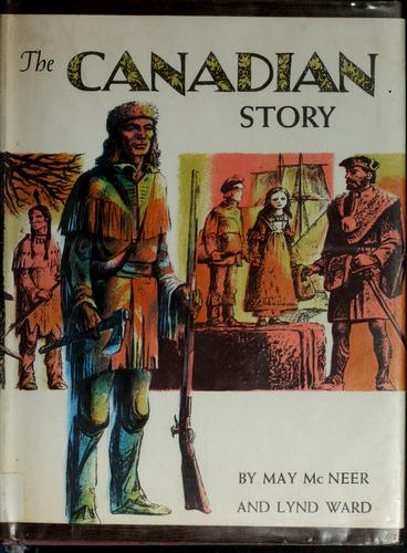 The Canadian story by May Yonge McNeer