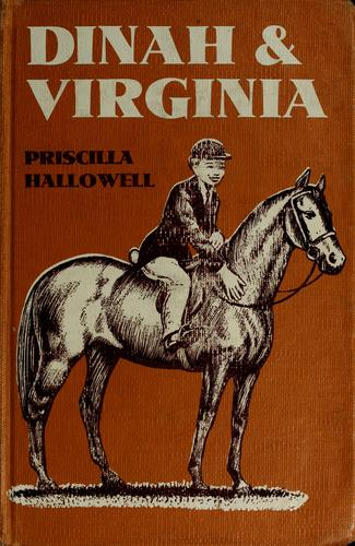 Dinah and Virginia by Priscilla C. Hallowell