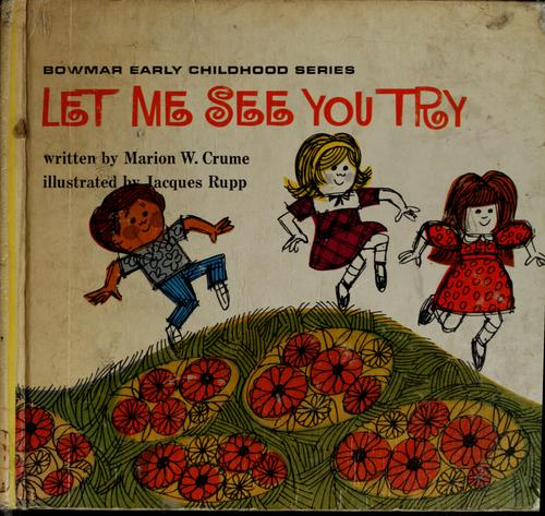 Let me see you try by Marion W. Crume